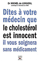 Livre : Dites à votre médecin que le cholestérol est innocent il vous soignera sans médicament