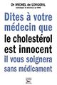 Livre : Dites à votre médecin que le cholestérol est innocent il vous soignera sans médicament